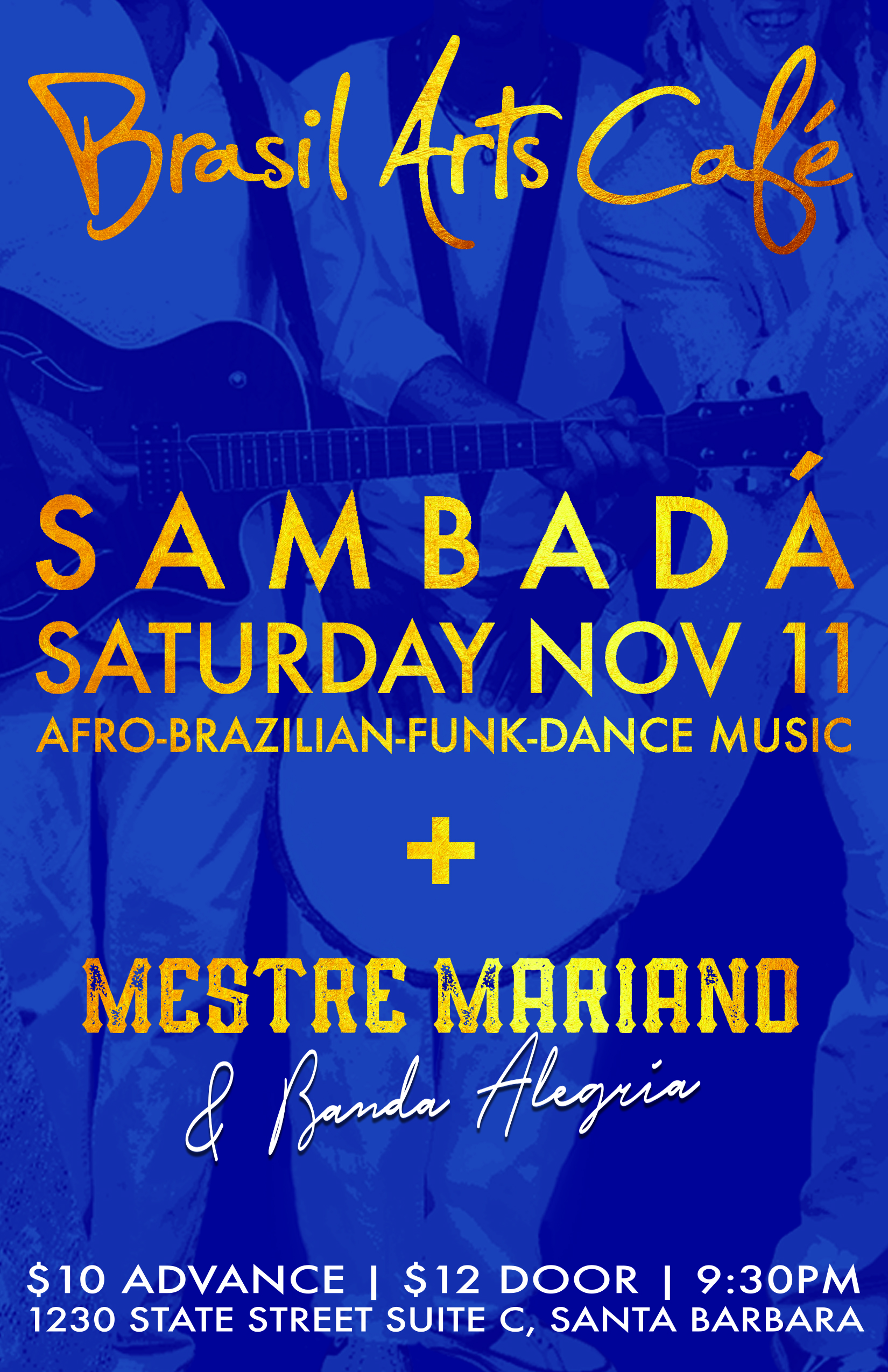 SAT.NOV.11 – BRASIL ARTS CAFE – SANTA BARBARA, CA