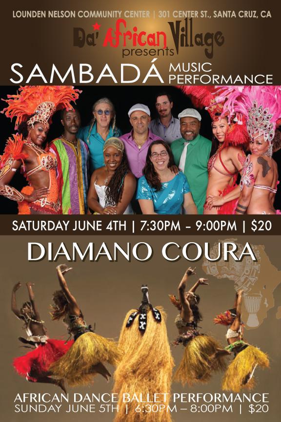 SAT.JUNE.4 – DA AFRICAN VILLAGE – TOUCH OF AFRICA EVENT – SANTA CRUZ, CA