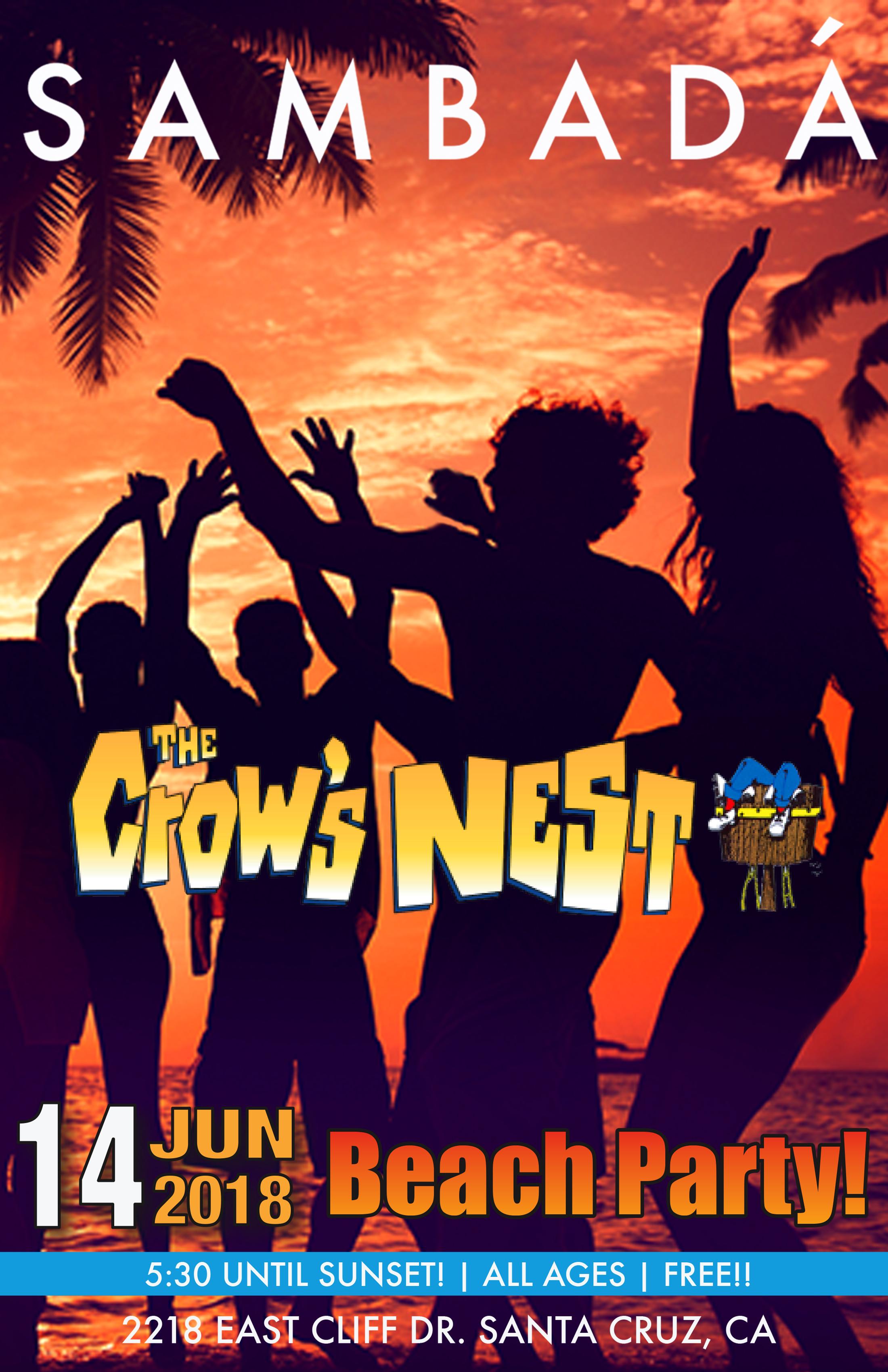 THURS.JUN.14 – CROW'S NEST BEACH PARTY – SANTA CRUZ, CA